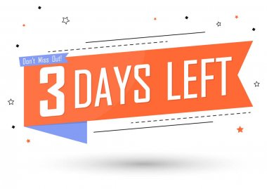 3 Days Left, countdown tag, banner design template, don't miss out, vector illustration
