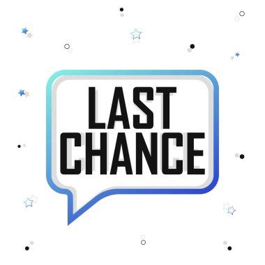 Last Chance, speech bubble banner design template, sale tag, vector illustration