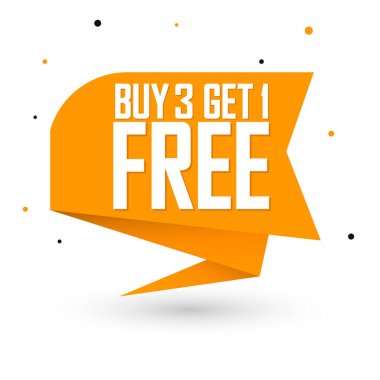 Buy 3 Get 1 Free, sale banner design template, discount speech bubble tag, vector illustration