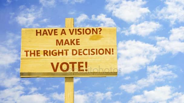Mít vizi? Učinit správné rozhodnutí. Hlasujte! Slova na špejli proti času zanikla mraky na modré obloze.