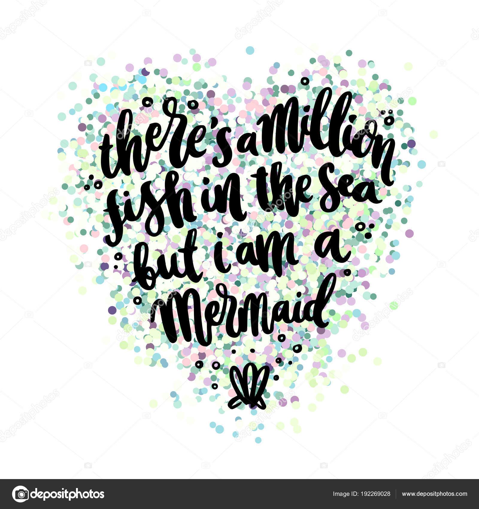 Frase Letras Dibujadas Mano Hay Millón Pescados Mar Pero Soy