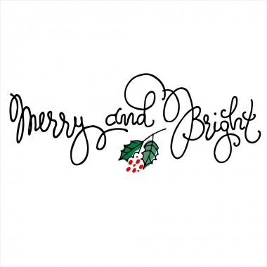 Merry and bright hand lettering decorated with holly branch. Christmas logo, greeting card template
