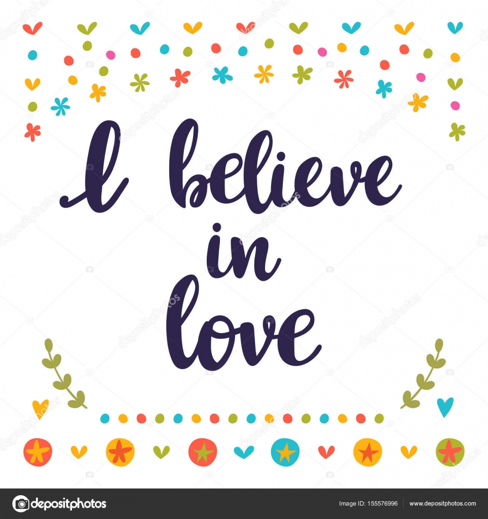 Believe In Love Quotes I Believe In Loveinspirational Quotehand Drawn Lettering