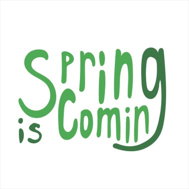 A cute lettering with text spring comes isolated on a white back