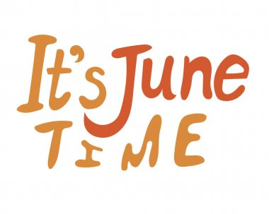 Lettering with text This is June time and comic font isolated on white background as sticker for  Bullet Journal. Cartoon vector stock illustration with letters and quote for summer and June.