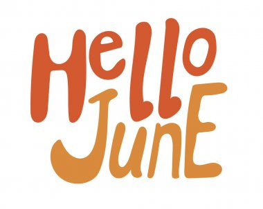 lettering with the text hello june is isolated on a white background for design. Single summer stock vector illustration with comic letters or words for Bullet Journal.