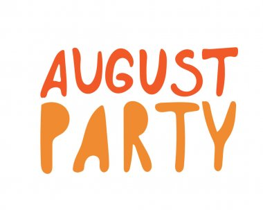 Lettering with comic text august party isolated on white background for design or print invitation. Vector stock illustration with letters or words for august summer party