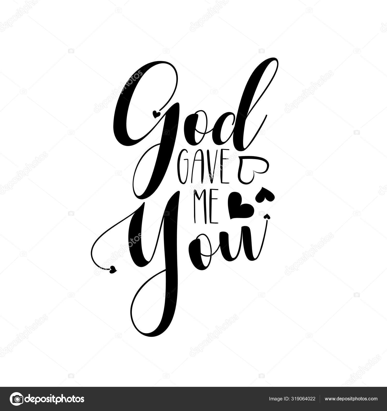 God Gave You Positive Calligraphy Quote Text Good Greeting