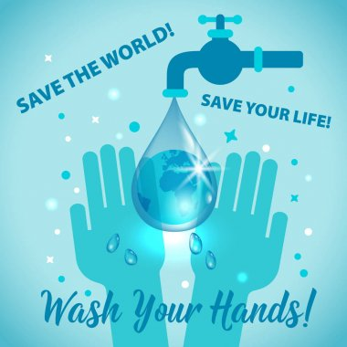 Wash your hands sign concept. Save the world, save the life. Poster medical hygiene illustration.