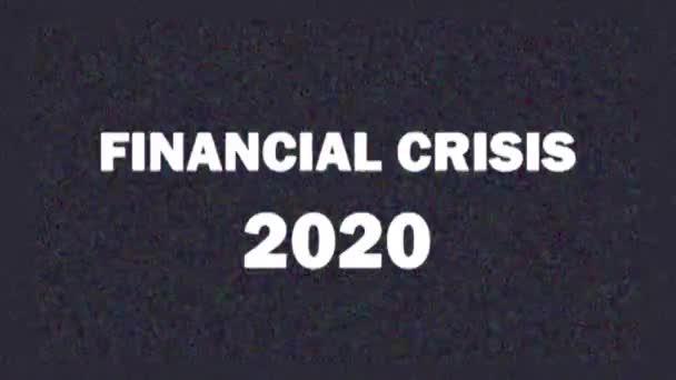 4K. Panne Bildschirmschoner mit Text FINANZKRISE 2020 für Nachrichten und Werbung im Fernsehen. Weltwirtschaftskrise.