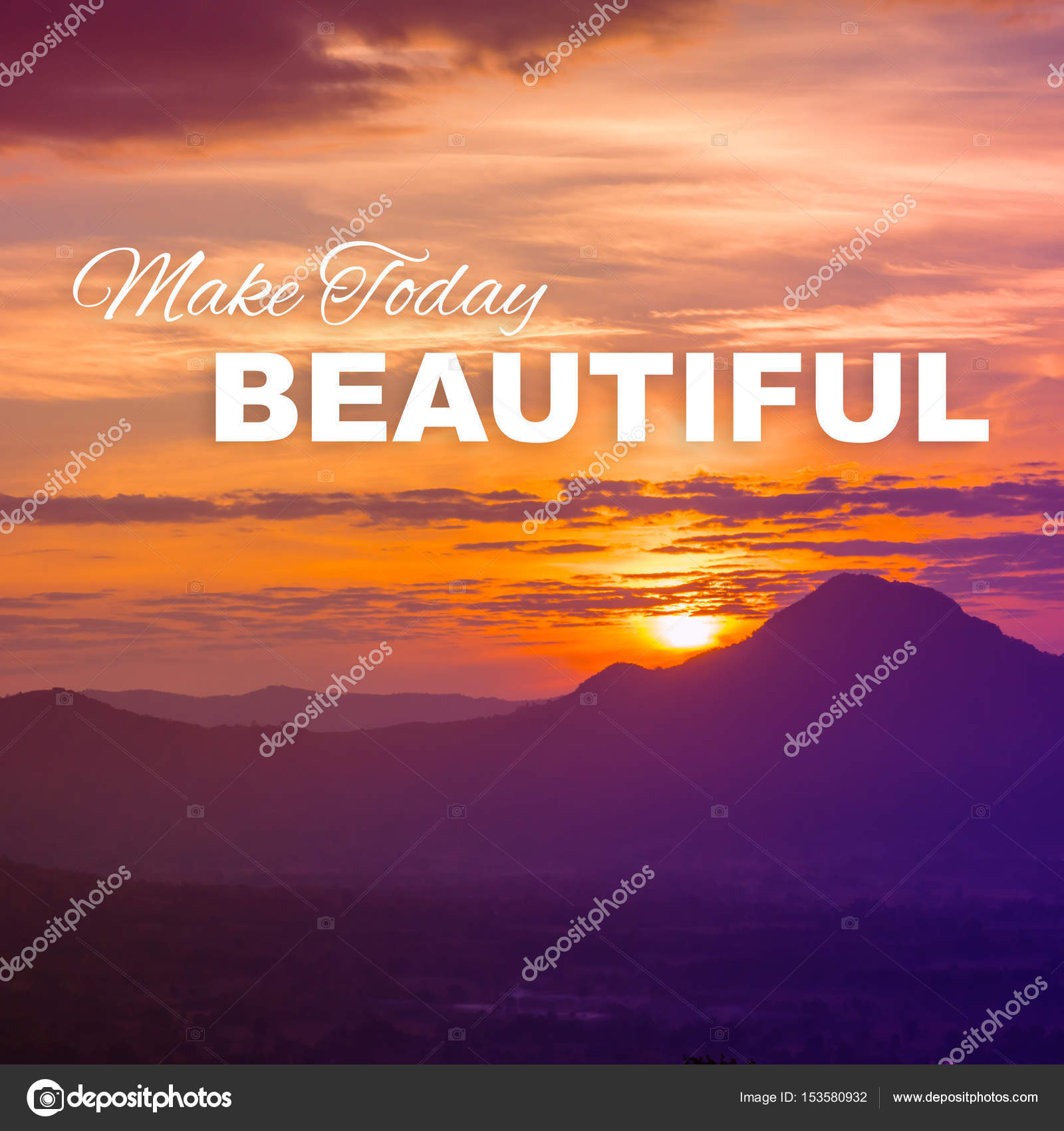 Inspirational Quote : Make Today Beautiful On Sunrising Background U2014 Photo  By Parinyabinsuk