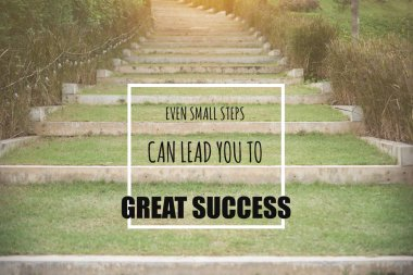 Inspirational quote :Even small steps can lead you to great success