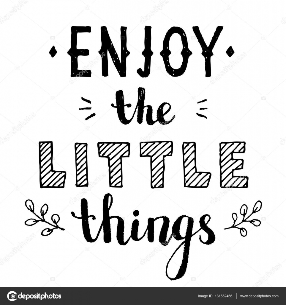 Enjoy The Little Things Quote. Hand Drawn Ink Lettering. U2014 Stock Vector