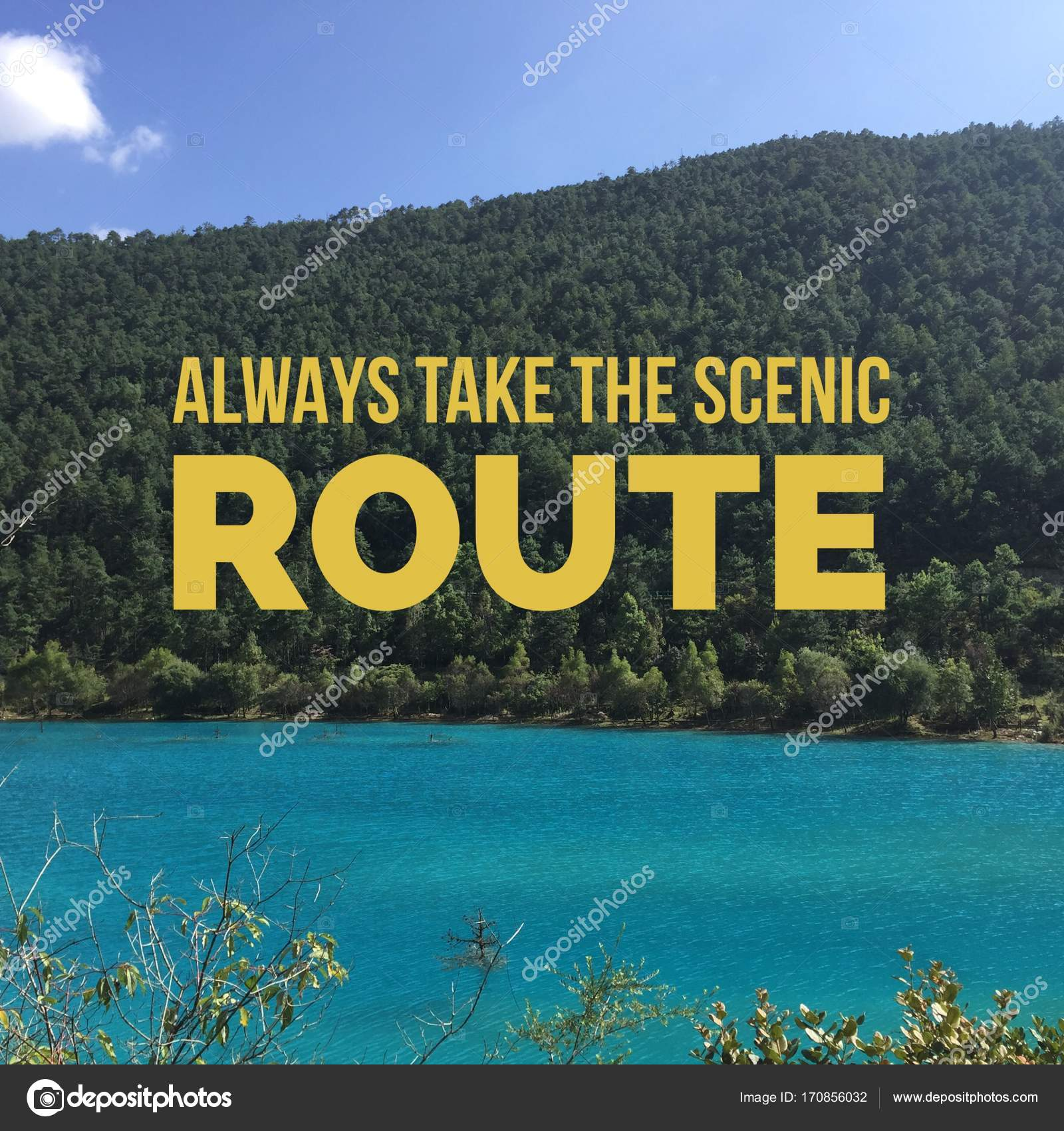 Inspirational Motivational Quote Always Take The Scenic