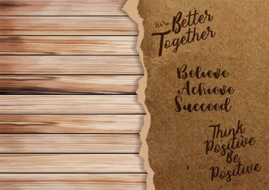 Ripped paper on texture of wood background with positive quotes,