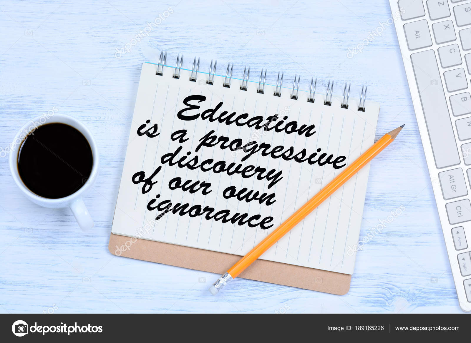 Education Is A Progressive Discovery Of Our Own Ignorance Text On