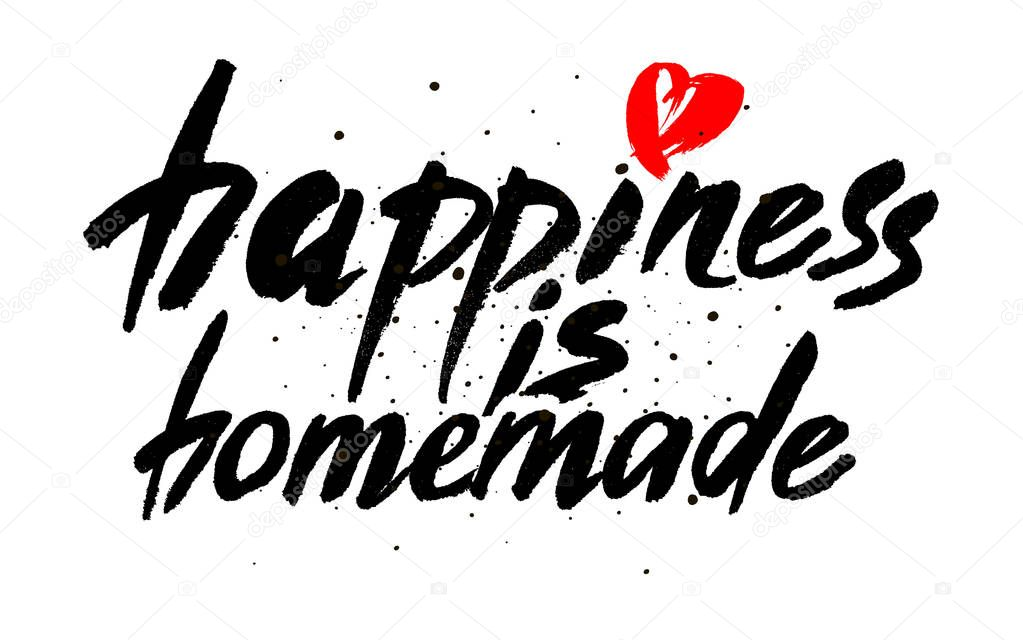 Image of: Matter Inspirational Quote About Life Home Relationship Modern Calligraphy Phrase Leaders In Heels Happiness Is Homemade Inspirational Quote About Life Home