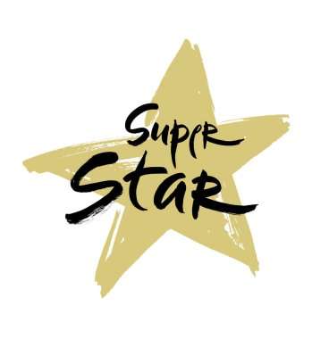 Super star vector lettering illustration. Hand drawn phrase. Handwritten modern brush calligraphy for designe