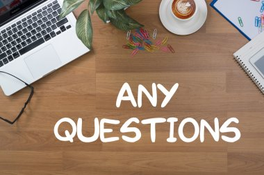 ANY questions and  CLIENTS CONSULTING