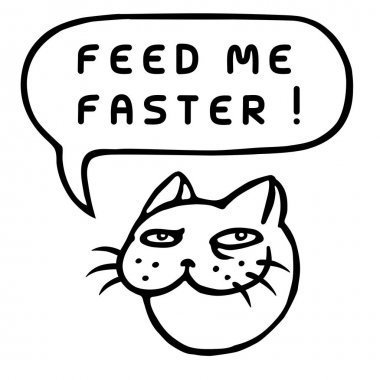 Feed Me Faster! Cartoon Cat Head. Speech Bubble. Vector Illustration.