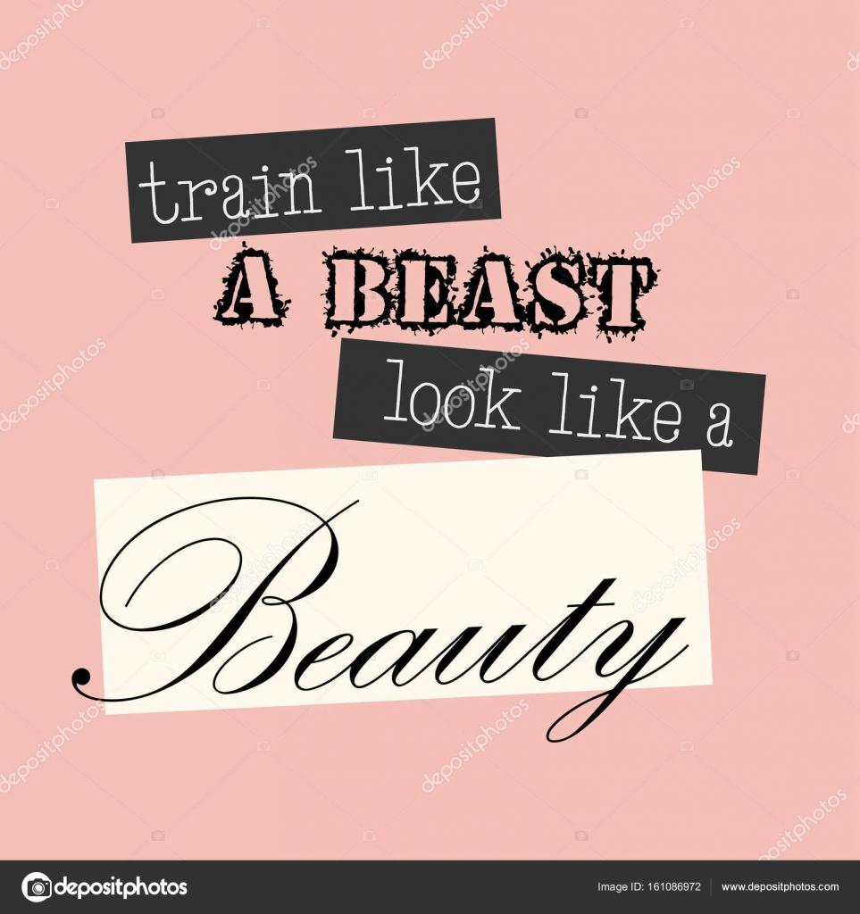 Train Like A Beast Look Like A Beauty Motivational Inspirational