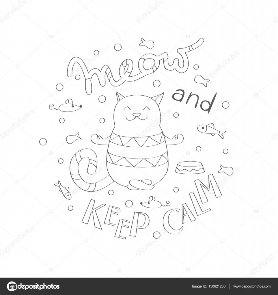 A Yoga Cat Meditating Among Fish Mouse Food Pieces And Bowls Coloring Book Page For Children Adults With Meow Keep Calm Lettering