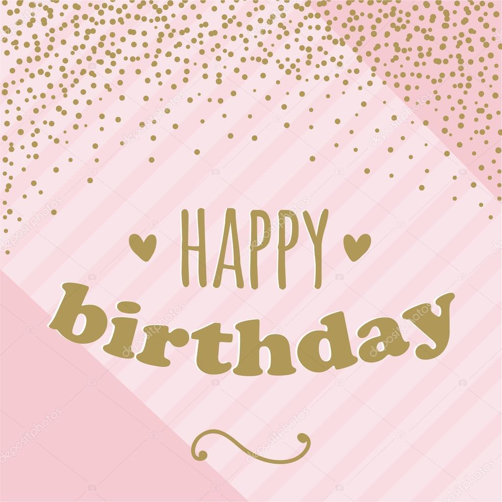 Tarjeta del feliz cumpleaños con confeti para chica. Color de rosa y ...