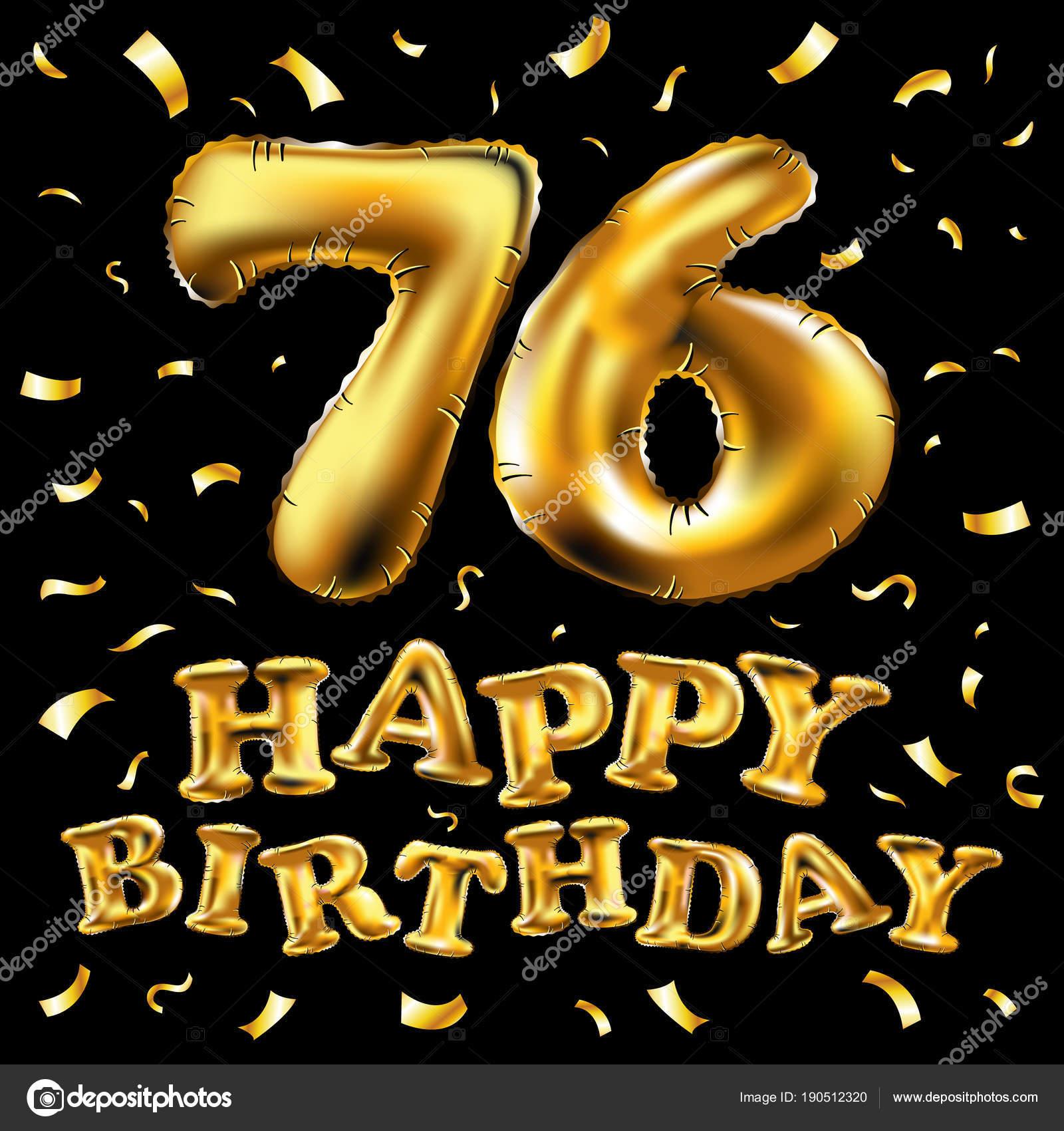 Auguri Di Buon Compleanno 76 Anni.Vettore Di Buon Compleanno 76a Celebrazione Oro Palloncini E