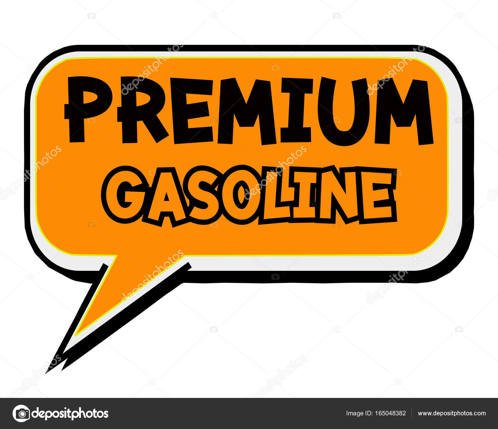 premium gasoline creative inspiring motivation quote concept word on orange speech bubble. Black Bedroom Furniture Sets. Home Design Ideas