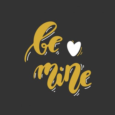 Be mine. Hand drawn lettering. Romantic Valentines Day black ang gold card