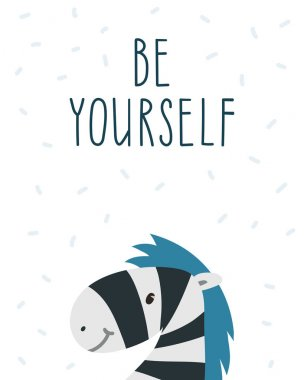 Be yourself. Hand drawn zebra and inspirational quote. Motivation poster. Kids room decoration