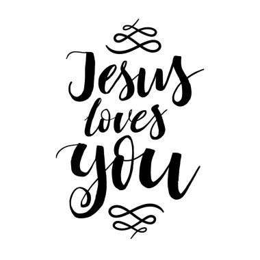 Jesus Loves You - Vector Inspirational quote. Design for housewarming poster, t-shirt design. Modern brush lettering print