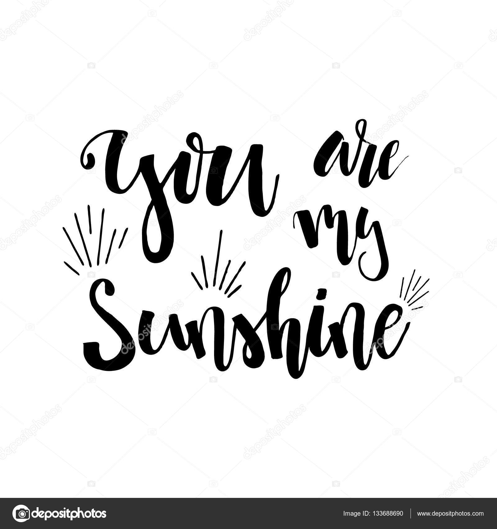 You are my Sunshine Hand drawn Romantic lettering Quote with