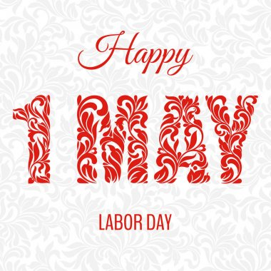 Happe 1 may labor day. Decorative Font made in swirls and floral elements. Background with gray gentle pattern
