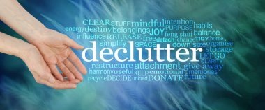 Angelic feather Declutter Word Cloud - female cupped hands offering the word DECLUTTER surrounded by a relevant tag word cloud on a dark blue green background with fine feathers