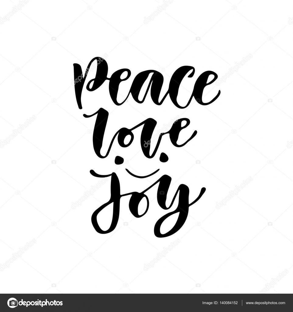 Lovely Modern Vector Lettering. Inspirational Hand Lettered Quote For Wall Poster.  Printable Calligraphy Phrase. T Shirt Print Design. Peace, Love Joy.