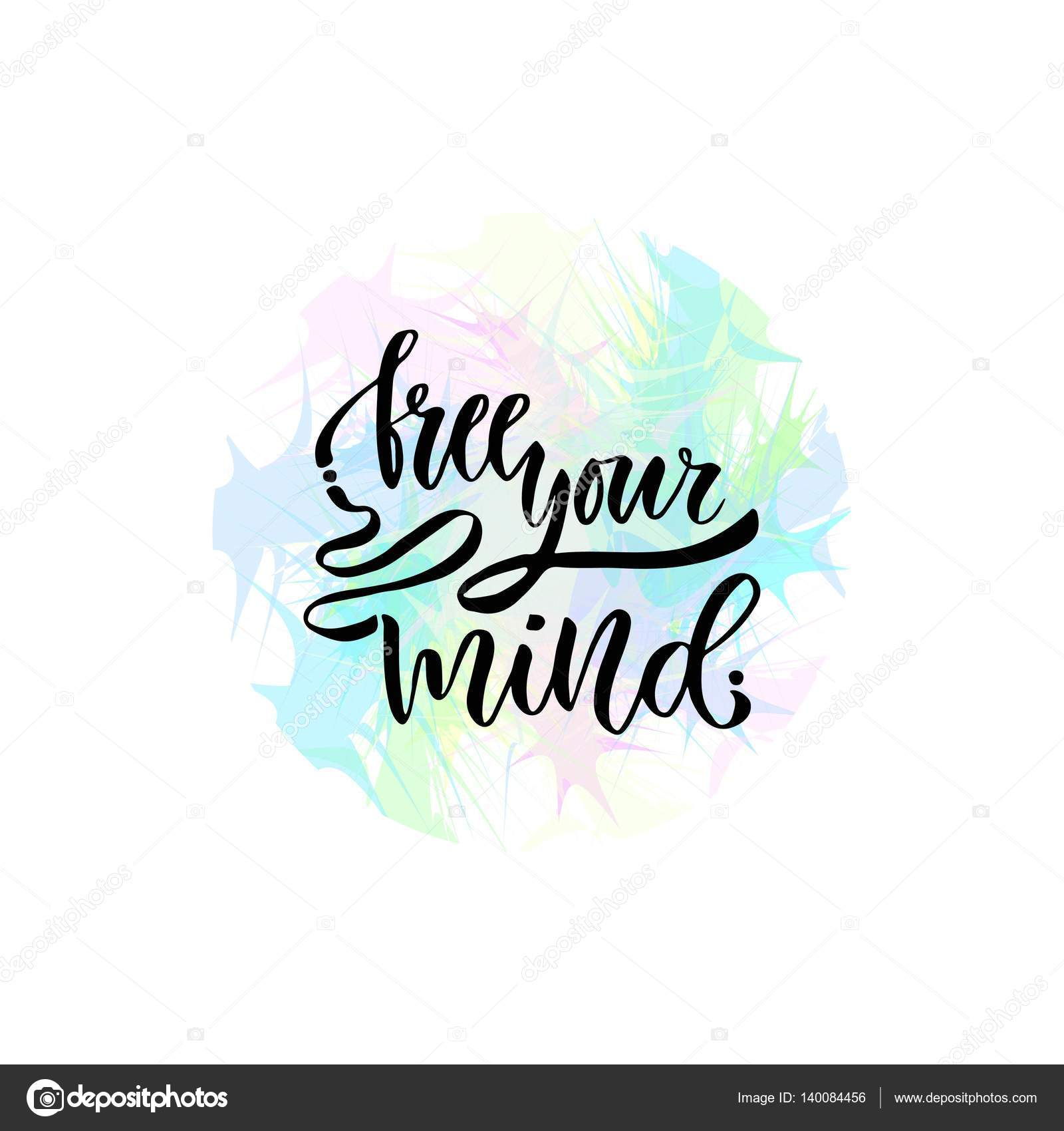 Free Your Mind Quotes Modern Vector Letteringinspirational Hand Lettered Quote For