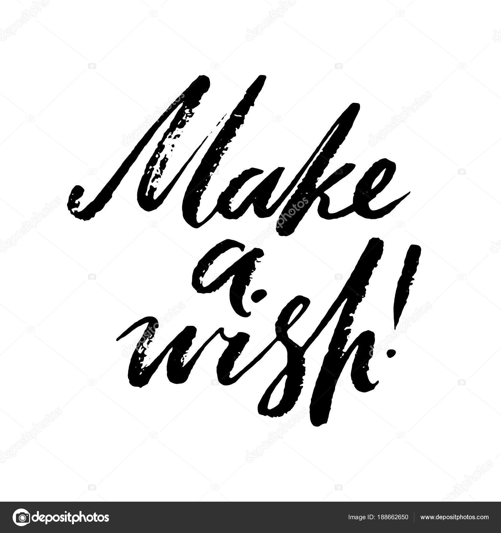 Make A Wish Words Hand Drawn Creative Calligraphy And Brush Pen