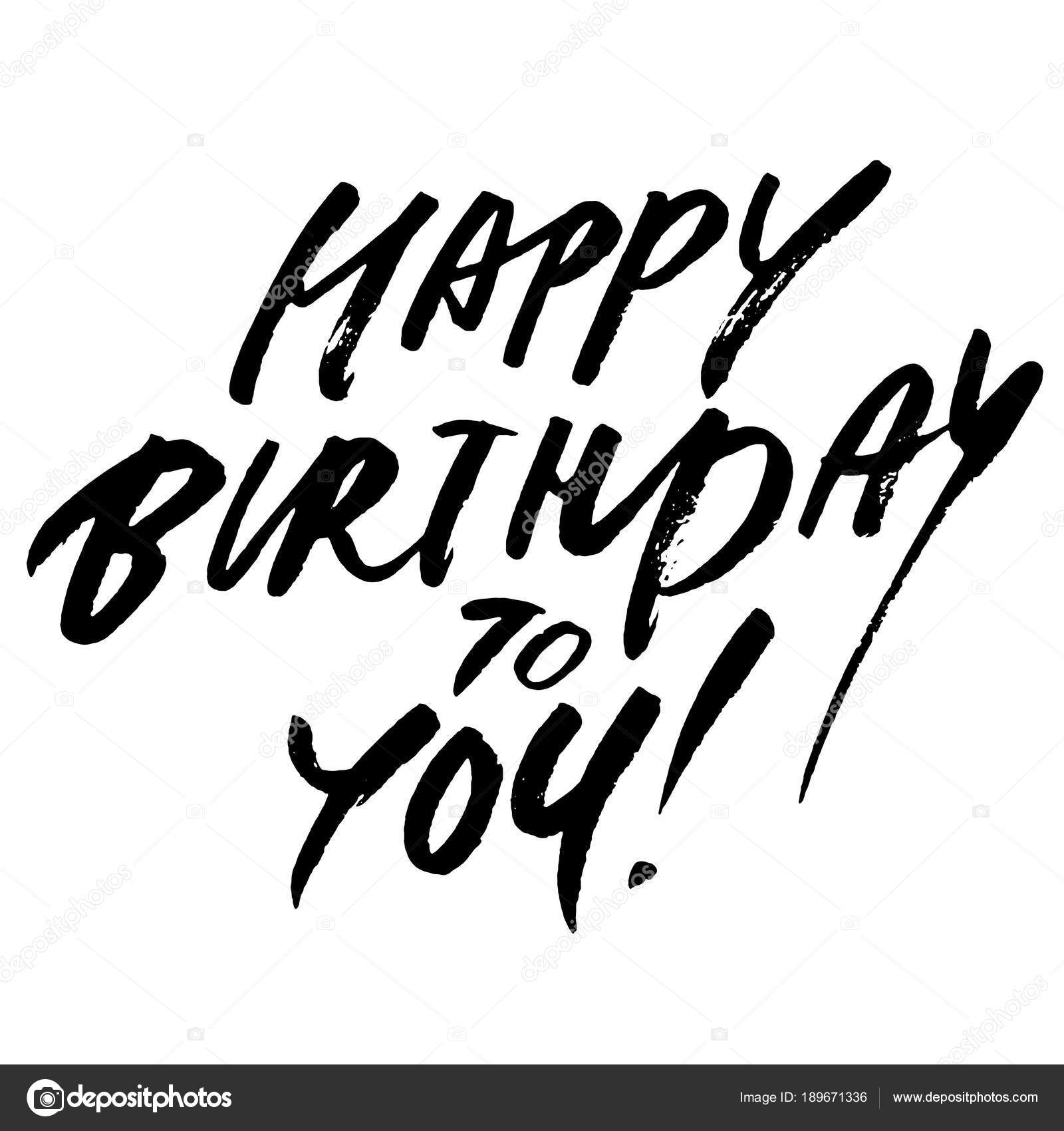 Happy Birthday To You Words Hand Drawn Creative Calligraphy And Brush Pen Lettering Design