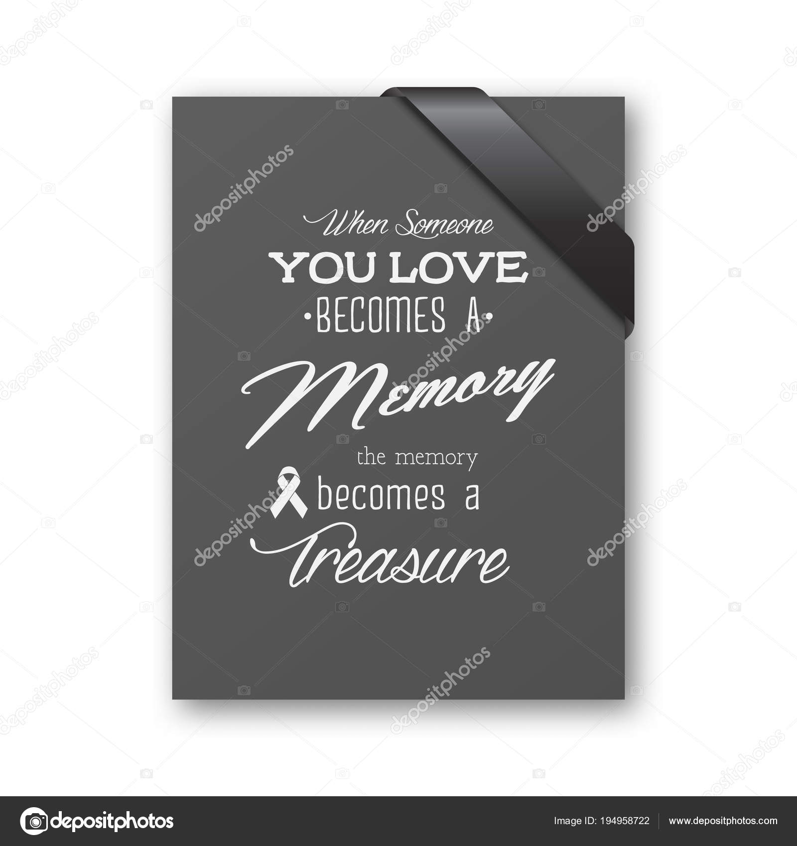 When someone you love becomes a memory the memory becomes a treasure when someone you love becomes a memory the memory becomes a treasure quote funeral typographical background black paper card invitation with black silk stopboris Gallery