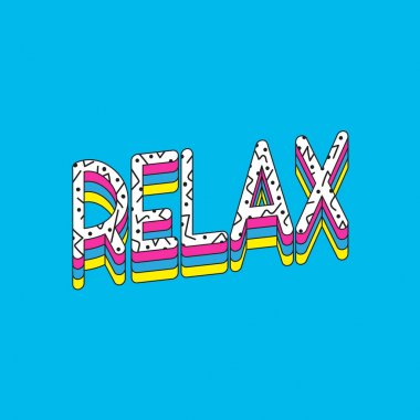 creative graphic written word Relax