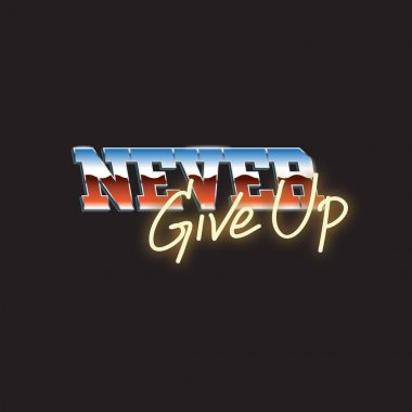 Never Give Up Typography Word Design Concept