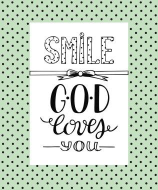 Hand lettering Smile God loves you.