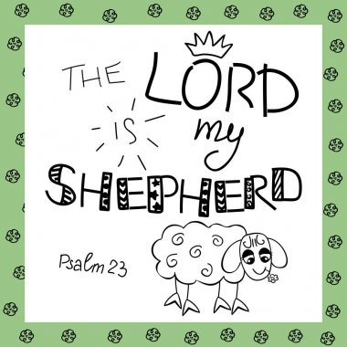 The inscription the Lord is my shepherd, near the sheep.