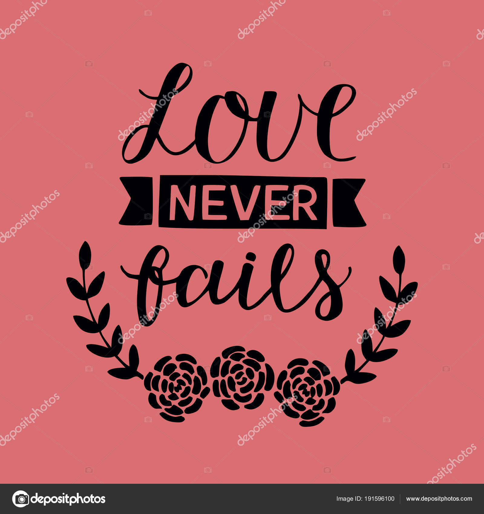Hand lettering with bible verse Love never fails made with flowers