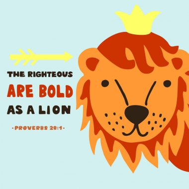 Hand lettering with bible verse The righteous are bold as a lion. Proverbs