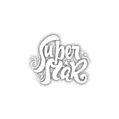 Super star- Pointillism. Calligraphic patch. Unique Custom Characters. Hand Lettering for Designs - logos, badges, postcards, posters, prints. Modern brush handwriting Typography.