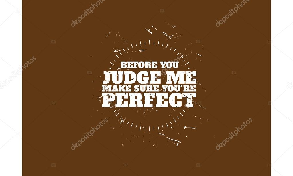 Citaten Over Oordelen : Voordat je mij oordelen zorg ervoor dat je perfect vector