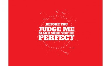 before you judge me, make sure you're perfect quote vector