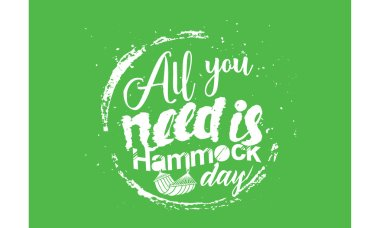 all you need is hammock day vector background